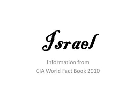Israel Information from CIA World Fact Book 2010.