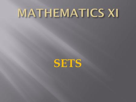 MATHEMATICS XI SETS.