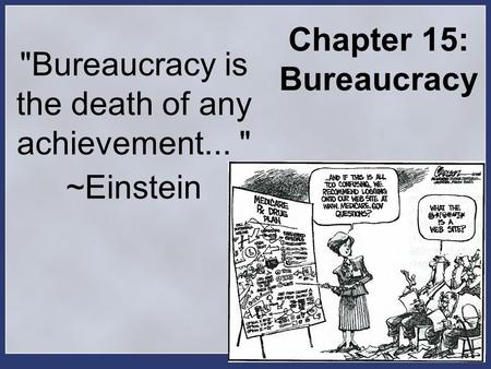Bureaucracy is the death of any achievement...