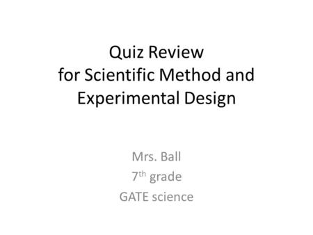 Quiz Review for Scientific Method and Experimental Design