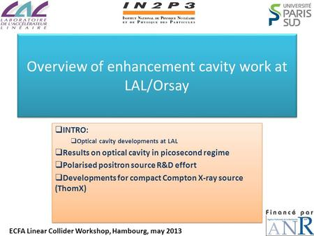Overview of enhancement cavity work at LAL/Orsay  INTRO:  Optical cavity developments at LAL  Results on optical cavity in picosecond regime  Polarised.