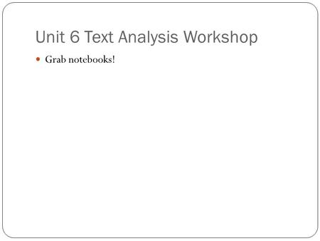 Unit 6 Text Analysis Workshop