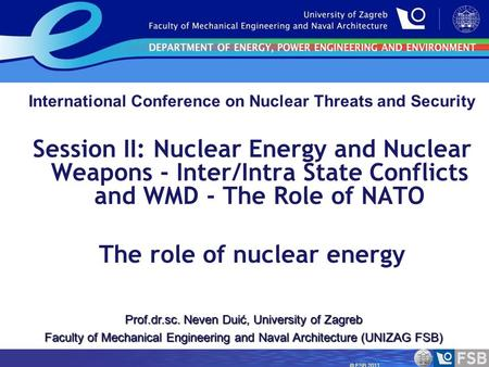 © FSB 2011. International Conference on Nuclear Threats and Security Session II: Nuclear Energy and Nuclear Weapons - Inter/Intra State Conflicts and WMD.