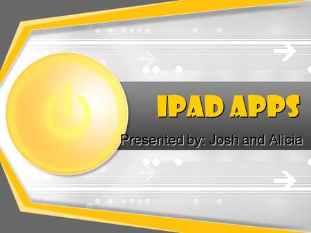 <strong>IPad</strong> Apps Presented by: Josh and Alicia. <strong>iPads</strong> in your School 30+ <strong>iPads</strong> from CDJH Please give us feedback about the apps so we can make changes before.
