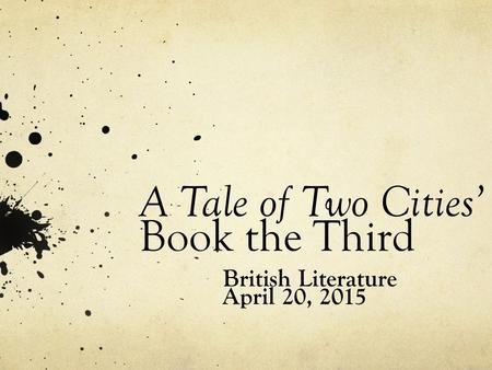 A Tale of Two Cities' Book the Third British Literature April 20, 2015.