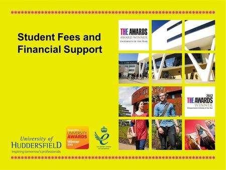 Student Fees and Financial Support. Student Fees & Financial Support Student fees and financial support can be broken down into three main areas: Tuition.