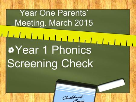 Year One Parents' Meeting. March 2015
