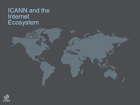 ICANN and the Internet Ecosystem. 2  A network of interactions among organisms, and between organisms and their environment.  The Internet is an ecosystem.