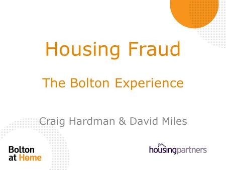 Housing Fraud The Bolton Experience Craig Hardman & David Miles.