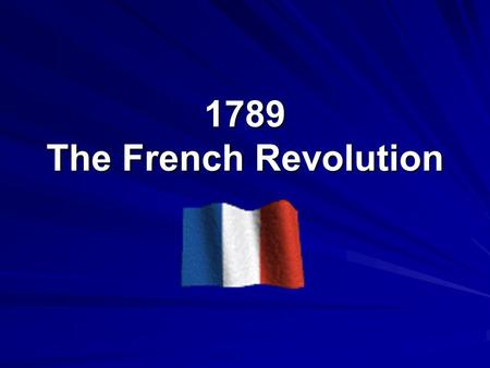 1789 The French Revolution.