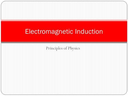 Principles of Physics Electromagnetic Induction. Changing magnetic fields can create a voltage (and thus cause current to flow) in a conductor A wire.