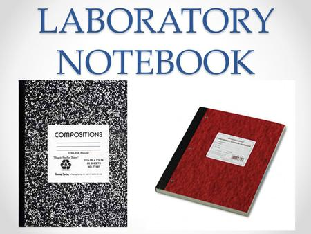 LABORATORY NOTEBOOK. Organization of lab notebook/binder Keep a table of contents at the beginning of the binder (about 2 pages) For each lab, start with.