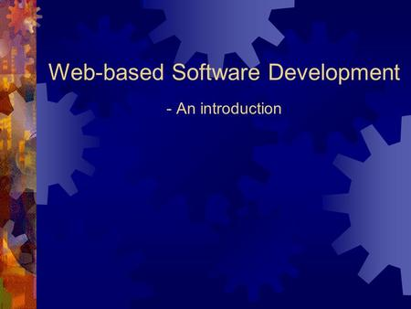 Web-based Software Development - An introduction.