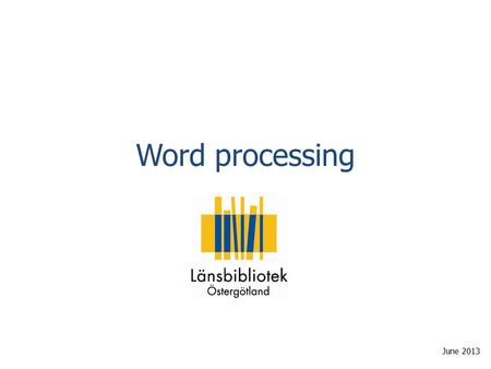 Word processing June 2013.