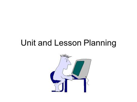 Unit and Lesson Planning
