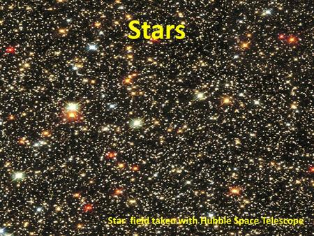 Stars Star field taken with Hubble Space Telescope.