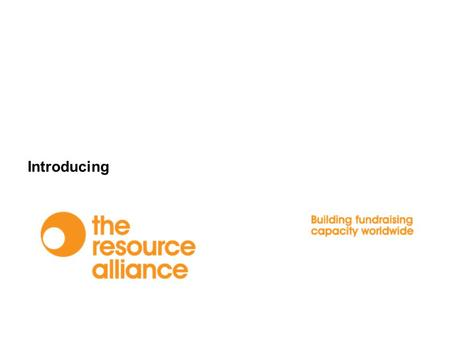 Introducing. The Resource Alliance We are a UK registered charity, established in 1981, with offices in India, Uganda, the Czech Republic and Brazil.