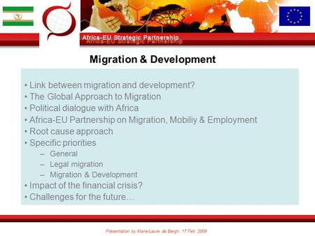 Presentation by Marie-Laure de Bergh, 17 Feb. 2009 Link between migration and development? The Global Approach to Migration Political dialogue with Africa.