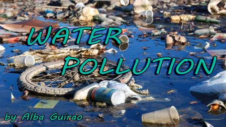 WHAT Causes WATER POLLUTION?