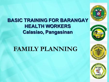 BASIC TRAINING FOR BARANGAY HEALTH WORKERS