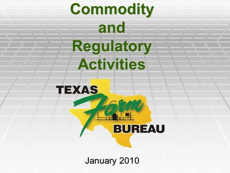 Commodity and Regulatory Activities January 2010.