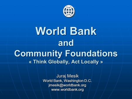 World Bank and Community Foundations « Think Globally, Act Locally »