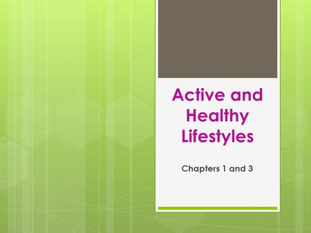 Active and Healthy Lifestyles Chapters 1 and 3. VOCABULARY  Health  Health Triangle  Social Health  Emotional Health  Physical Health  Sedentary.