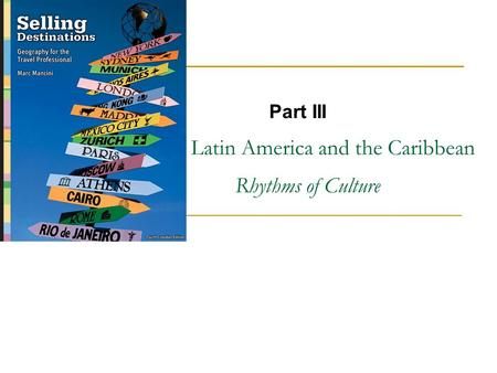 Latin America and the Caribbean Rhythms of Culture Part III.