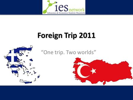 "Foreign Trip 2011 ""One trip. Two worlds"". Agenda Trip Information Requirements & Application Procedure Q & A."