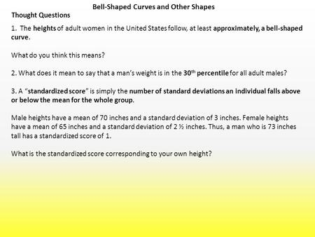 Bell-Shaped Curves and Other Shapes