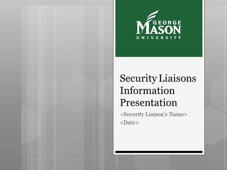 Security Liaisons Information Presentation. Introduction  What's the big deal with computer security? Don't we have an IT security department to take.