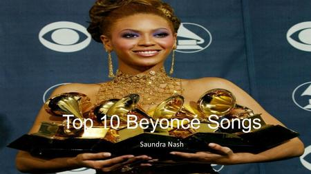Top 10 Beyoncé Songs Saundra Nash. Dangerously In Love This is by far the best song on her debut album as a solo artist. It was also featured on Destiny's.