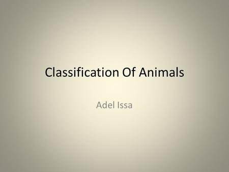 Classification Of Animals Adel Issa. Vertebrates.