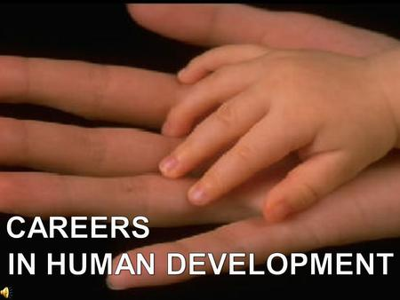 Human development is the study of how children, youth, adults, and families develop, change, and face challenges throughout the life span. A study of.