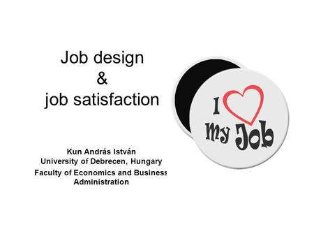 Job design & job satisfaction