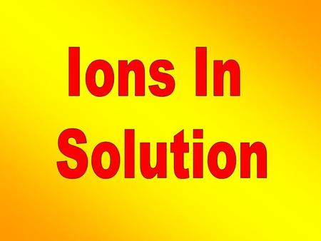 Ions In Solution.