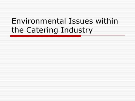 Environmental Issues within the Catering Industry