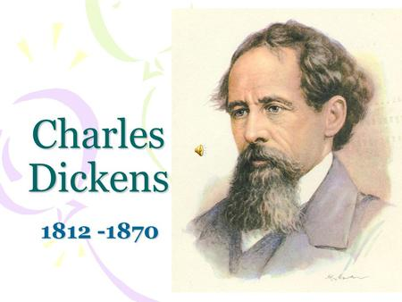 Charles Dickens 1812 -1870.