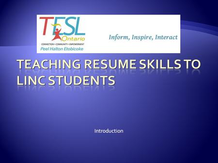 Introduction.  Resumes  Teaching Tips  Outcomes.