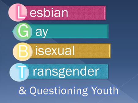 Esbian ay isexualransgender.  Lesbian, Gay, Bisexual, Transgender & Questioning youth in the foster care system have established civil rights  Like.
