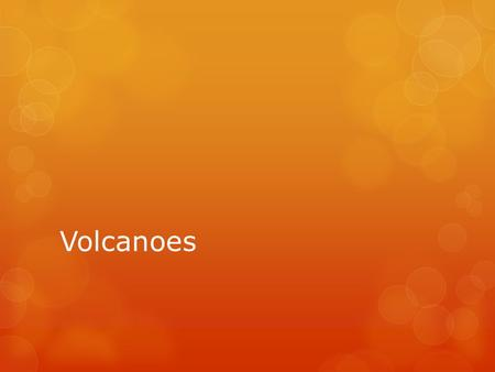 Volcanoes. Where?  Volcanoes occur most frequently at plate boundaries.  Some volcanoes, like those that form the Hawaiian Islands, occur in the interior.