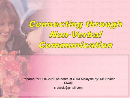 Prepared for UHS 2052 students at UTM Malaysia by: Siti Rokiah Siwok