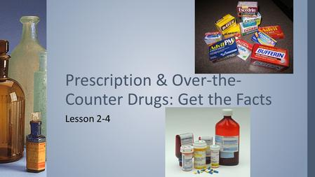Prescription & Over-the-Counter Drugs: Get the Facts