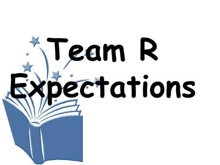 Team R Expectations.