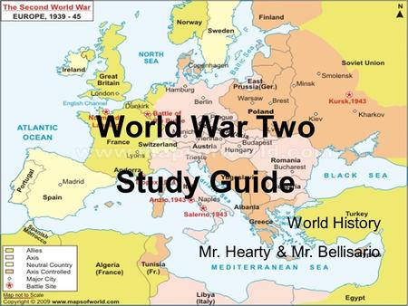 World War Two Study Guide World History Mr. Hearty & Mr. Bellisario.