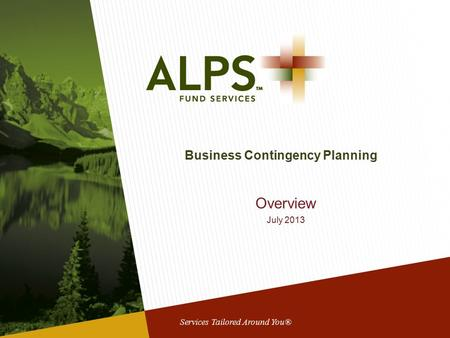 Services Tailored Around You® Business Contingency Planning Overview July 2013.
