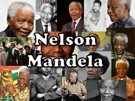 Early Life Nelson Mandela was born on the 18 th of July, 1918. He grew up in a gorgeous rural village in South Africa called Qunu. The village was full.