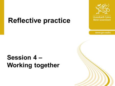 Reflective practice Session 4 – Working together.
