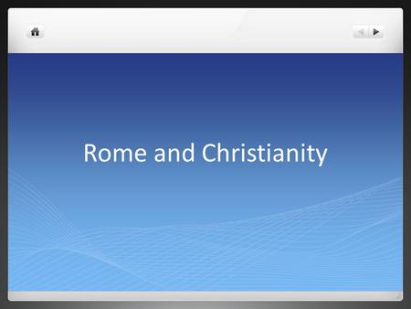 Rome and Christianity. Main Ideas Romans generally practiced religious tolerance, but they came into conflict with the Jews. A new religion, Christianity,