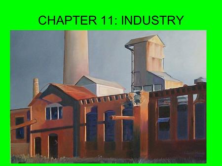CHAPTER 11: INDUSTRY.
